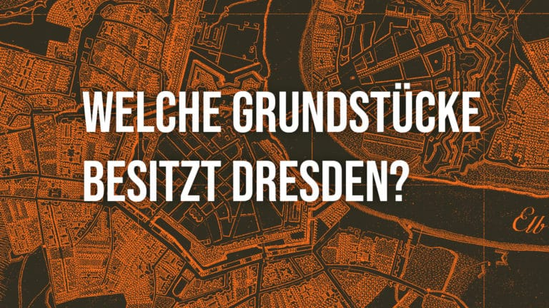 Eine Karte mit der Schrift: Welche Grundstücke besitzt Dresden?